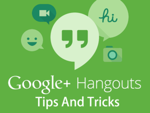 Google+ hangouts tricks and tips